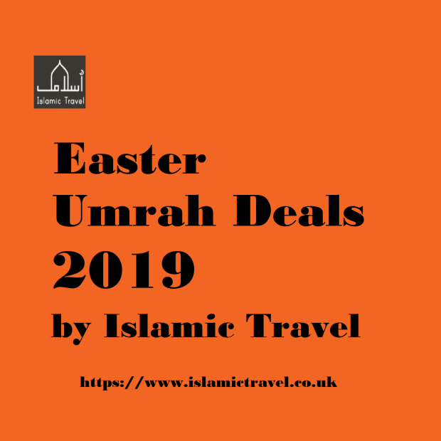 Easter Umrah Deals 2019 by Islamic Travel